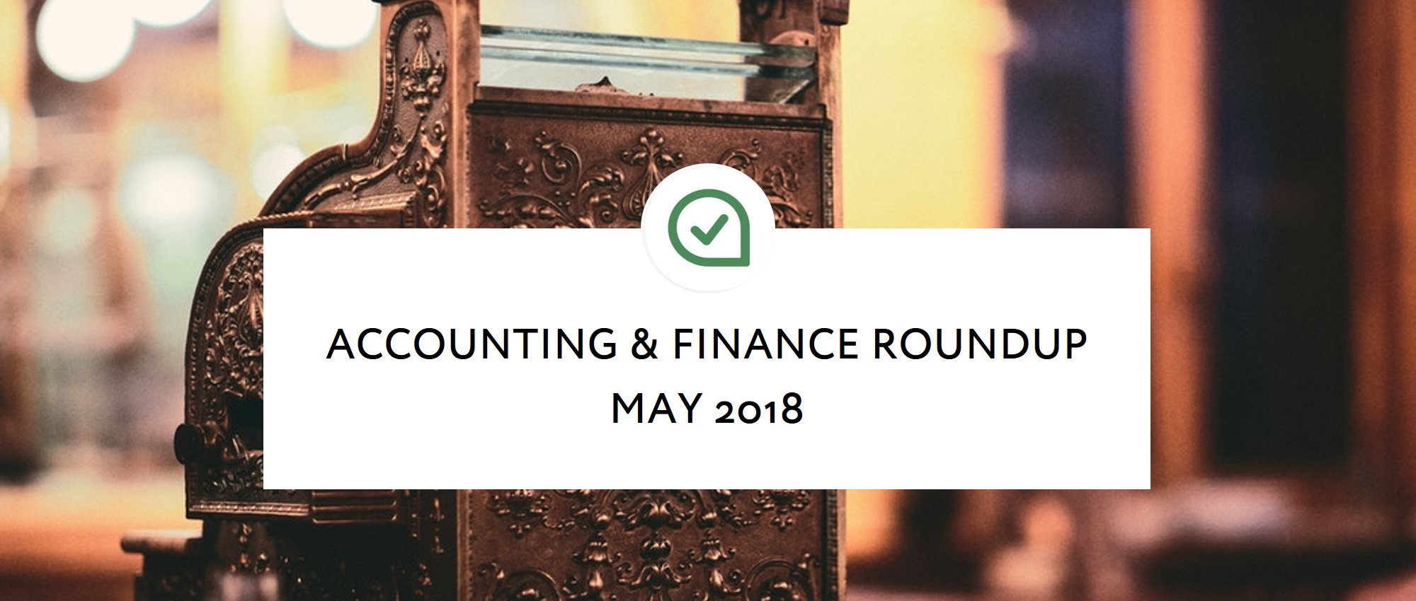 ApprovalMax Accounting and Finance Roundup May 2018