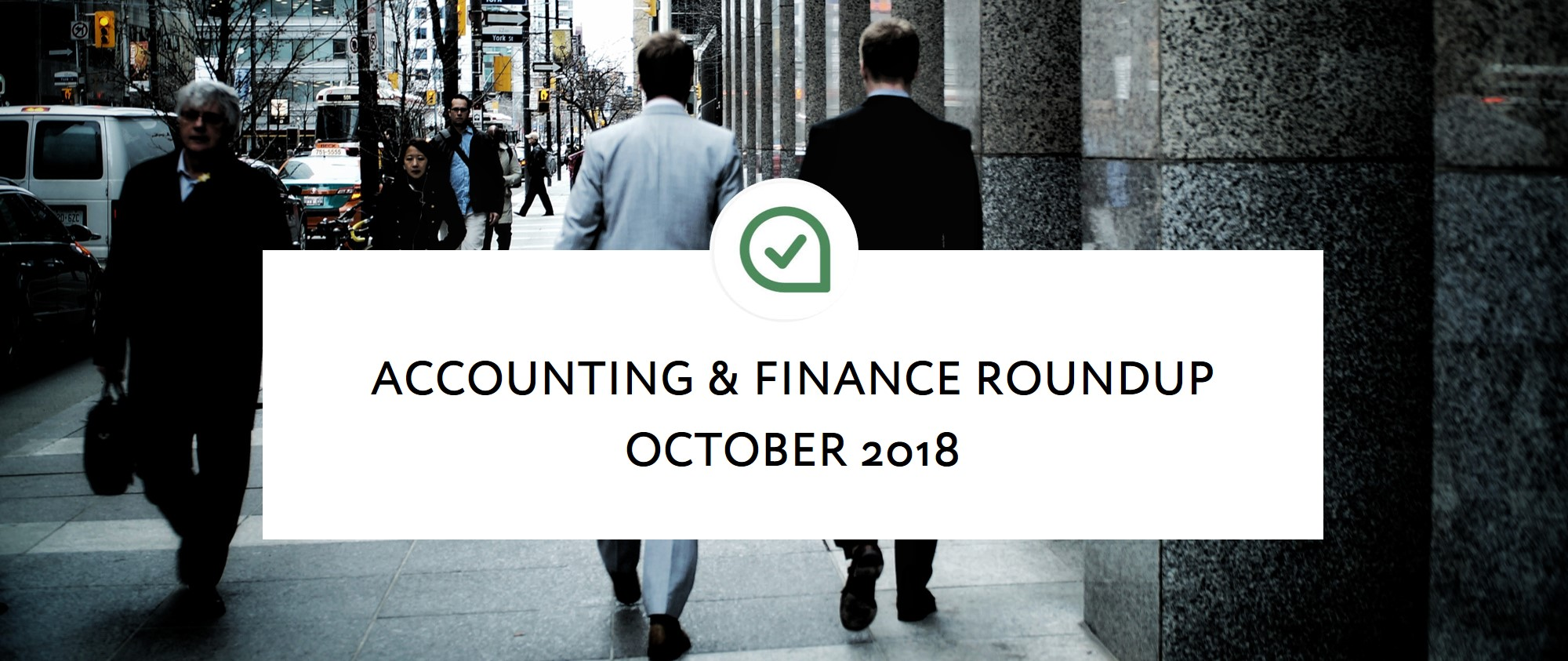 Accounting & Finance Roundup:  What did you miss in October 2018?