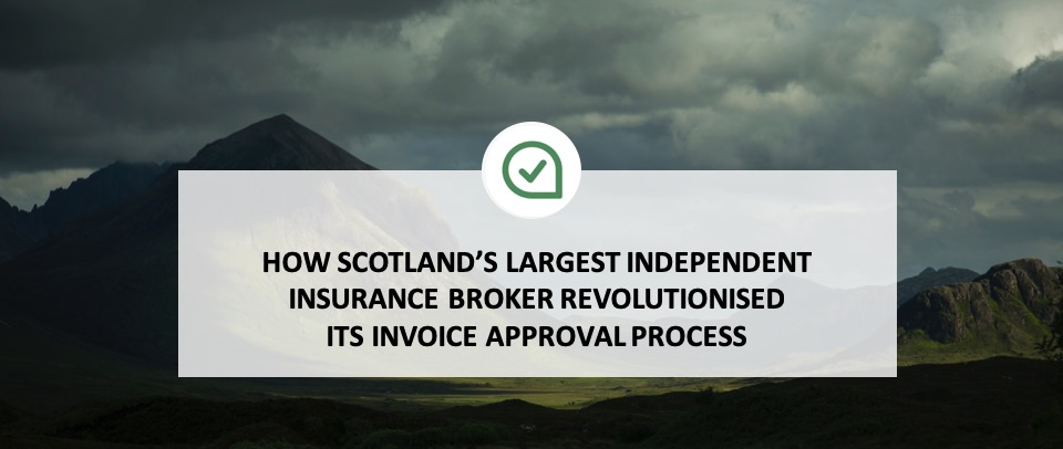 How Scotland's largest Independent Insurance Broker revolutionised its invoice approval process