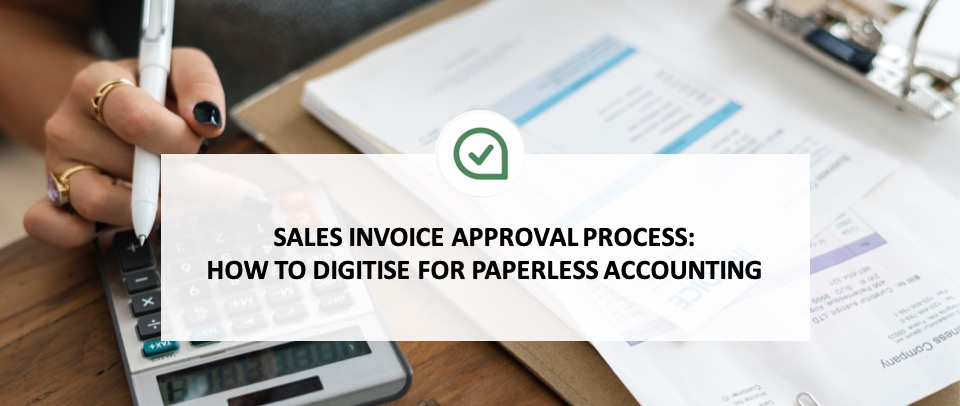 Sales invoice approval process: How to digitise for paperless accounting