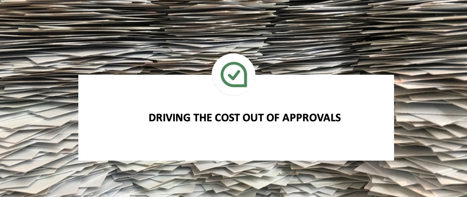Driving the cost out of approvals