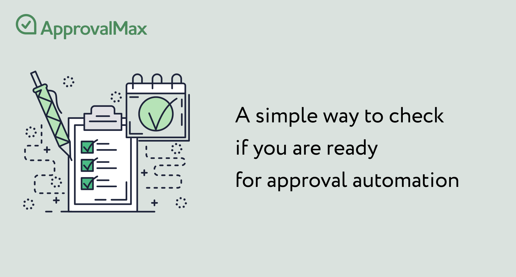 Checklist: It's high time for approval automation if…